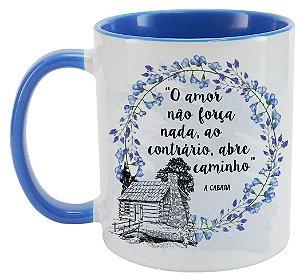 Caneca - Frase - O Amor - A Cabana