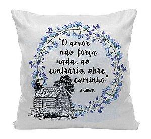 Almofada - Frase - O Amor - A Cabana