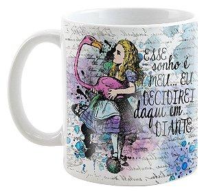 Caneca - Alice no país das Maravilhas - Esse sonho é Meu