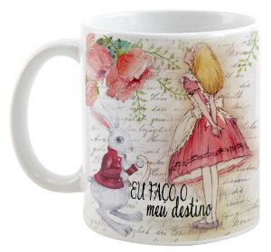 Caneca - Alice no país das Maravilhas - Eu faço meu Destino
