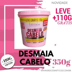 Desmaia Cabelo 350g FOREVERLISS
