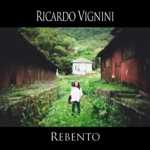 CD Rebento - Ricardo Vignini (Pré-Venda com download)
