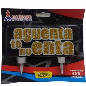 VELA DE ANIVERSÁRIO AGUENTA TÔ NO ENTA -  OURO- CONTÉM 01 UNIDADE - ALCHESTER