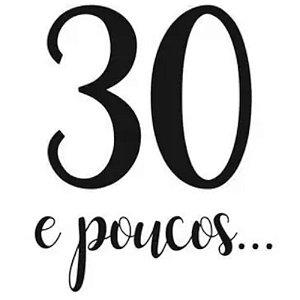 """TRANSFER PARA BALÃO LETTERING PRETO - 30 E POUCOS - 12"""" A 18"""" - 01 UNIDADE - CROMUS BALLOONS"""