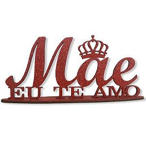 DECORAÇÃO MDF - DIA DAS MÃES - MÃE EU TE AMO COM COROA - VERMELHO - 12 X 26 CM - MAKE FESTAS
