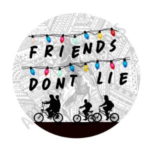 Friends Don't Lie - Stranger Things