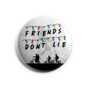 Botton Stranger Things - Friends Don't Lie
