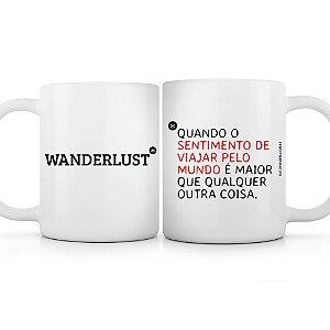 Caneca Wanderlust sentimento de viajar pelo mundo