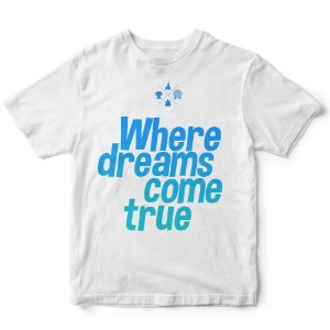 Camiseta Disney where dreams come true