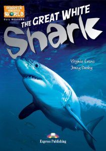 THE GREAT WHITE SHARK- CLIL READER WITH DIGITAL PLATFORM APP