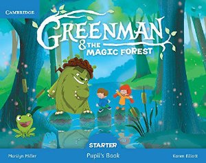 GREENMAN AND THE MAGIC FOREST STARTER- PUPIL'S BOOK