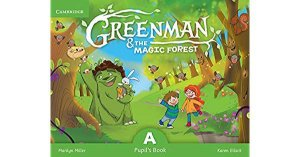 GREENMAN AND THE MAGIC FOREST A- PUPIL'S BOOK WITH STICKERS AND POP OUTS