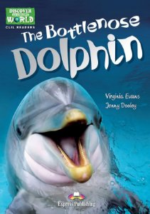 THE BOTTLENOSE DOLPHIN - CLIL READER WITH DIGITAL PLATFORM APP