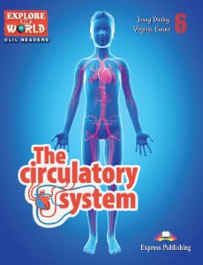 THE CIRCULATORY SYSTEM - CLIL CREADER WITH DIGITAL PLATFORM APP