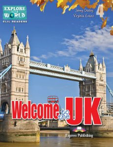 WELCOME TO THE UK- CLIL READER WITH DIGITAL PLATFORM APP
