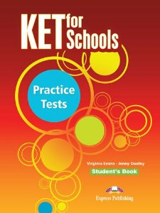 KET FOR SCHOOLS PRACTICE TESTS- STUDENT'S BOOK
