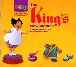 THE KING'S NEW CLOTHES- OUR WORLD 1- READER 5