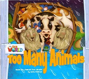 TOO MANY ANIMALS - OUR WORLD 1- READER 9