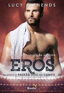 PRÉ-VENDA - Eros: Quando a paixão entra em campo - III