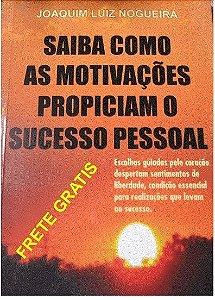 Saiba como as motivações propiciam o sucesso pessoal