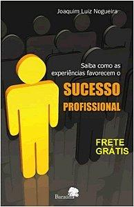 Saiba como as experiências favorecem o sucesso profissional