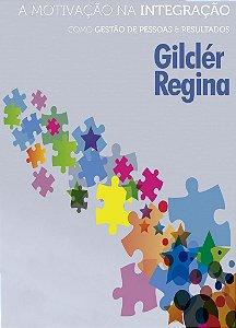 DVD Gilclér Regina - A Motivação na Integração como Gestão de Pessoas & Resultados