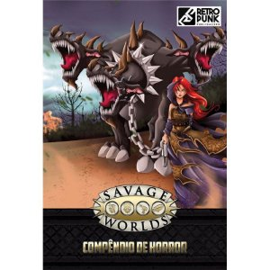 SAVAGE WORLDS: COMPÊNDIO DE HORROR