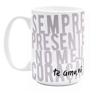 Caneca Vô, Amor sempre Presente