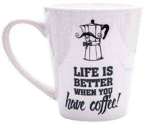 Caneca Cônica Life Is Better When You Have Coffee