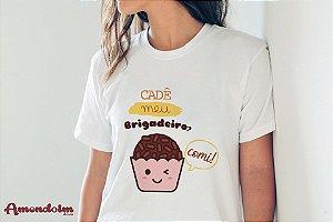 Camiseta Cadê meu Brigadeiro?