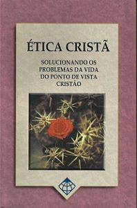 Ética Cristã (Solucionando os problemas da vida) - ICI Brasil