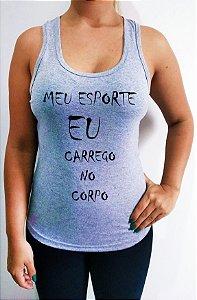 Regata feminina Meu esporte carrego no corpo