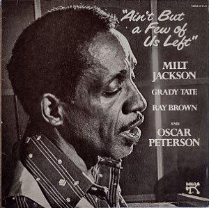 Milt Jackson - Ain't But a Few Of Us Left