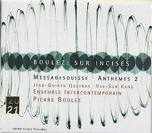 Pierre Boulez - 2000 - Boulez - Sur Incises - Messagesquisse - Anthèmes 2 - Jean-Guihen Queyras - Hae-Sun Kang - Ensemble Intercontemporain