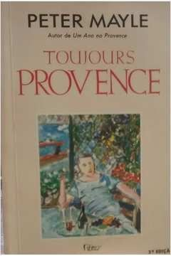 Livro Toujours Of Provence Autor Peter Mayle (1993) [usado]