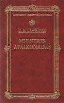Livro Mulheres Apaixonadas-imortais da Literatura Universal Autor D. H. Lawrence (1989) [usado]