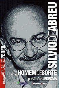 Livro Silvio de Abreu: um Homem de Sorte Autor Vilmar Ledesma (2005) [usado]