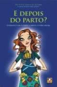 Livro e Depois do Parto? Autor Dr. Flávio Garcia de Oliveira (2006) [usado]