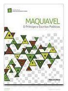 Livro o Príncipe e Escritos Políticos Autor Nicolau Maquiavel (2010) [usado]