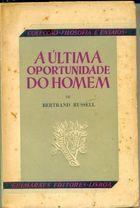 Livro a Última Oportunidade do Homem Autor Bertrand Russell (1955) [usado]