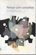 Livro Pensar com Conceitos Autor John Wilson (2005) [usado]