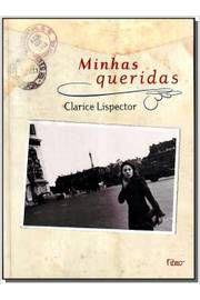Livro Minhas Queridas Autor Clarice Lispector (2007) [usado]