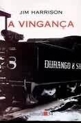 Livro a Vingança Autor Jim Harrison (1996) [usado]