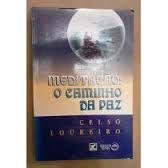 Livro Meditação: o Caminho da Paz Autor Celso Loureiro (1995) [usado]