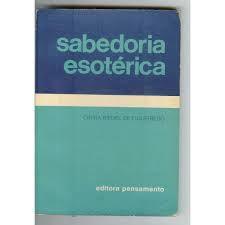 Livro Sabedoria Esotérica Autor Cinira Riedel de Figueiredo (1979) [usado]