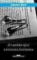 Livro o Ladrão que Estudava Espinosa Autor Lawrence Block (2002) [usado]