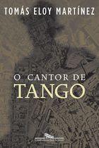 Livro o Cantor de Tango Autor Tomás Eloy Martínez (2004) [usado]