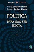 Livro Política: para Não Ser Idiota Autor Mario Sergio Cortella, Renato Janine Ribeiro (2010) [usado]