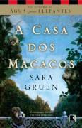 Livro a Casa dos Macacos Autor Sara Gruen (2011) [usado]