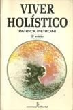 Livro Viver Holístico Autor Patrick Pietroni (1988) [usado]
